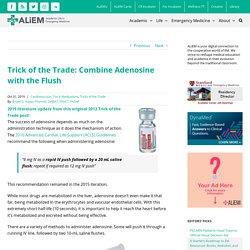 Trick of the Trade: Combine Adenosine with the Flush