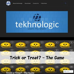 Trick or Treat? – The Game – tekhnologic