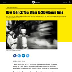 How To Trick Your Brain To Slow Down Time