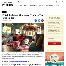 25 Tricked-Out Airstream Trailers You Have to See