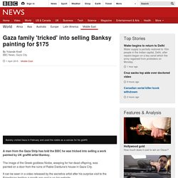 Gaza family 'tricked' into selling Banksy painting for $175
