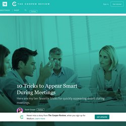 10 Tricks to Appear Smart During Meetings — Conquering Corporate America