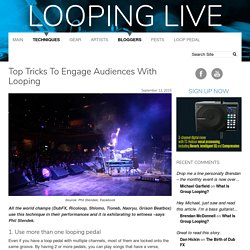 Top Tricks To Engage Audiences With Looping - Looping Live