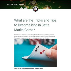 What are the Tricks and Tips to Become king in Satta Matka Game?