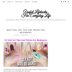 Best Nail Art Tips And Tricks For Beginners