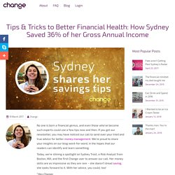 Tips & Tricks to Better Financial Health: How Sydney Saved 36% of her Gross Annual Income - Change Labs