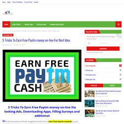 5 Tricks To Earn Free Paytm money on-line For Best Idea