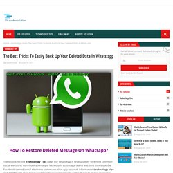The Best Tricks To Easily Back Up Your Deleted Data In Whats app