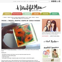 Tricks + Treats: Graphic Soaps by Sarah Rhodes - A Beautiful Mess - StumbleUpon