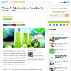 7 Tricks To Take Your Green Smoothies To The Next Level