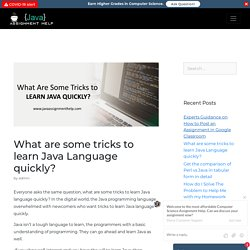 What are best tricks to learn Java language quickly?