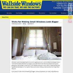 Tricks for Making Small Windows Look Bigger - Wallside Windows