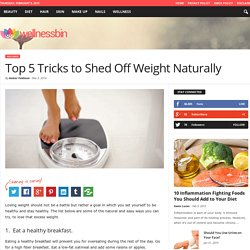 Top 5 Tricks to Shed Off Weight Naturally
