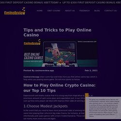 Tips and Tricks to Play Online Casino - Casino Review App