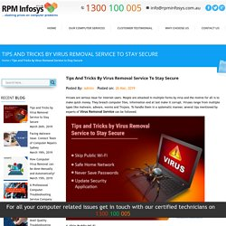 Tips and Tricks by Virus Removal Service to Stay Secure