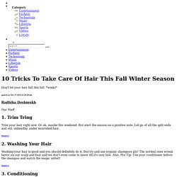 10 Tricks To Take Care Of Hair This Fall Winter Season