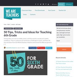 50 Tips, Tricks and Ideas for Teaching 6th Grade - WeAreTeachers