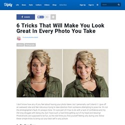 6 Tricks That Will Make You Look Great In Every Photo You Take