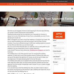 Top 6 Tricks to Get Your Wedding loan Approved Faster