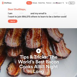 Tips & Tricks: The World's Best Bacon Cooks Allllll Night Long