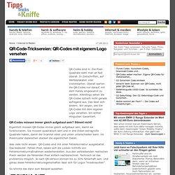 QR-Code-Tricksereien: QR-Codes mit eigenem Logo versehen