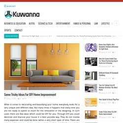 Know About Tricky DIY Home Improvement Ideas