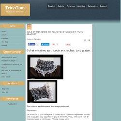 Tricotam - Cols et mitaines au tricotin et crochet: tuto gratuit