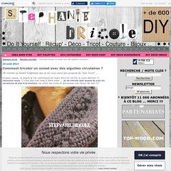 Comment tricoter un snood avec des aiguilles circulaires ?