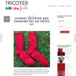 [vidéo] Tricoter des chaussettes en côtes 3/1