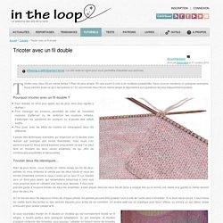 Tricoter avec un fil double
