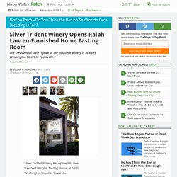 Silver Trident Winery Opens Ralph Lauren-Furnished Home Tasting Room