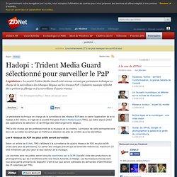 Hadopi : Trident Media Guard sélectionné pour surveiller le P2P