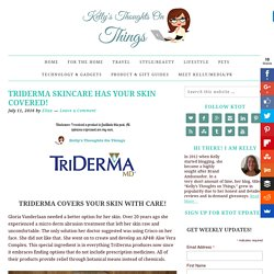 TriDerma Skincare has your skin covered! -