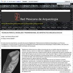 TECNICAS PARA EL MODELADO TRIDIMENSIONAL DE ARTEFACTOS ARQUEOLOGICOS - RMA Red Mexicana de Arqueología