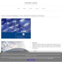 Tesi di Laurea Triennale: ETFE L'ARCHITETTURA DEL POSSIBILE