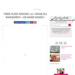 Trier, plier, ranger, la « magie du rangement » de Marie Kondo !