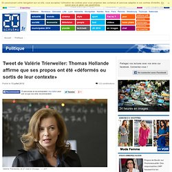Tweet de Val rie Trierweiler: Thomas Hollande affirme que ses propos ont t d form s ou sortis de leur contexte