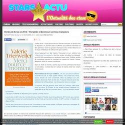 » Ventes de livres en 2014 : Trierweiler et Zemmour sont les champions Stars Actu