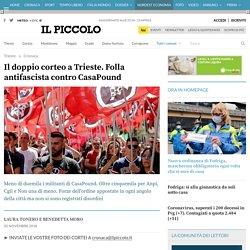 Il doppio corteo a Trieste. Folla antifascista contro CasaPound - Il Piccolo Trieste