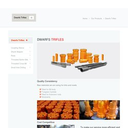 Dwarfs Trifles – Rock Drilling Products | Bolat