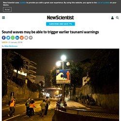 Sound waves may be able to trigger earlier tsunami warnings