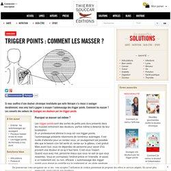 Trigger points : comment les masser