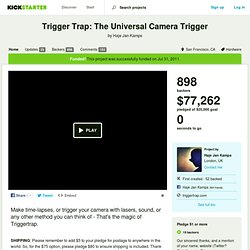 Trigger Trap: The Universal Camera Trigger by Ziah Fogel & Haje Jan Kamps