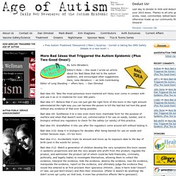 More Bad Ideas that Triggered the Autism Epidemic (Plus Two Good Ones!)