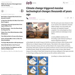 Climate change triggered massive technological changes thousands of years ago