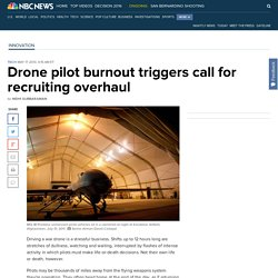 Drone pilot burnout triggers call for recruiting overhaul