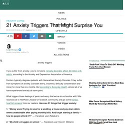 21 Anxiety Triggers That Might Surprise You