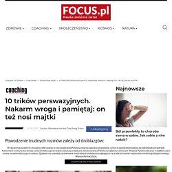 10 trików perswazyjnych. Nakarm wroga i pamiętaj: on też nosi majtki - Focus.pl