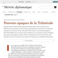 Pouvoirs opaques de la Trilatérale, par Olivier Boiral (Le Monde diplomatique, novembre 2003)