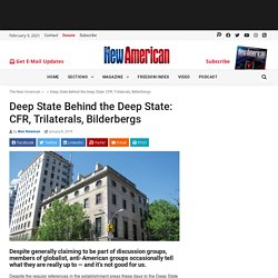 Deep State Behind the Deep State: CFR, Trilaterals, Bilderbergs - The New American